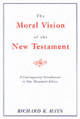 Moral Vision of the New Testament (BOK)