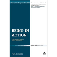Being in Action: the Theological Shape of Barth's Ethical Vision (BOK)