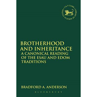 Brotherhood and Inheritance: A Canonical Reading of the Esau and Edom Traditions (BOK)