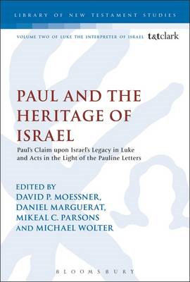 Paul and the Heritage of Israel: Paul's Claim Upon Israel's Legacy in Luke and Acts in the Light of (BOK)