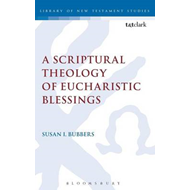 A Scriptural Theology of Eucharistic Blessings (BOK)