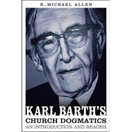 Karl Barth's Church Dogmatics: An Introduction and Reader (BOK)