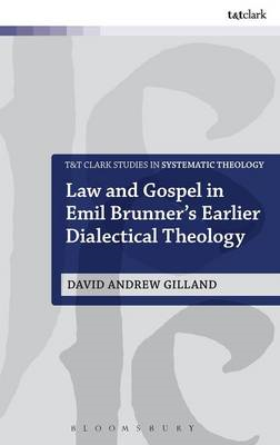 Law and Gospel in Emil Brunner's Earlier Dialectical Theology (BOK)