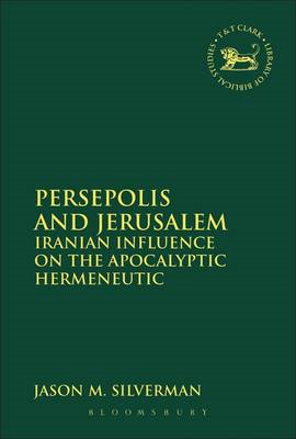 Persepolis and Jerusalem: Iranian Influence on the Apocalyptic Hermeneutic (BOK)