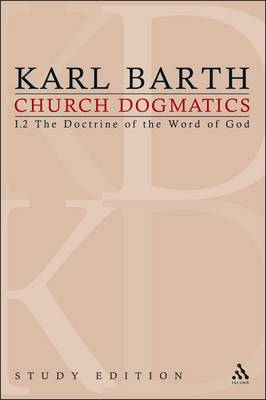 Church Dogmatics Study Edition 4: The Doctrine of the Word of God I.2 Sections 16-18 (BOK)