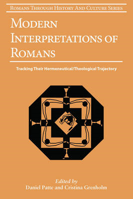 Modern Interpretations of Romans: Tracking Their Hermeneutical/Theological Trajectory (BOK)