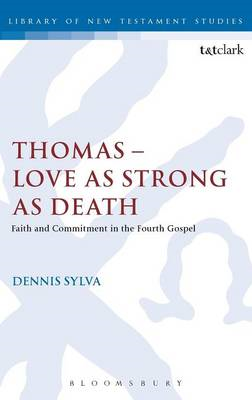 Thomas - Love as Strong as Death: Faith and Commitment in the Fourth Gospel (BOK)