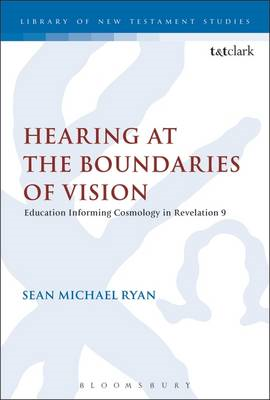 Hearing at the Boundaries of Vision: Education Informing Cosmology in Revelation 9 (BOK)