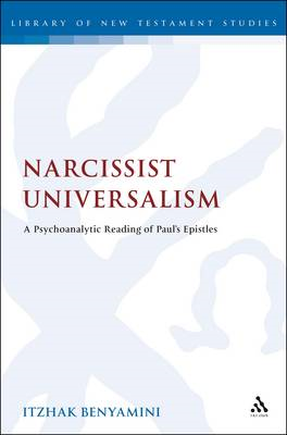Narcissist Universalism: A Psychoanalytic Reading of Paul's Epistles (BOK)