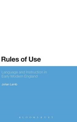 Rules of Use: Language and Instruction in Early Modern England (BOK)