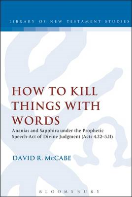 How to Kill Things with Words: Ananias and Sapphira Under the Prophetic Speech-Act of Divine Judgmen (BOK)