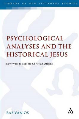 Psychological Analyses and the Historical Jesus: New Ways to Explore Christian Origins (BOK)