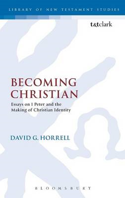 Becoming Christian: Essays on 1 Peter and the Making of Christian Identity (BOK)