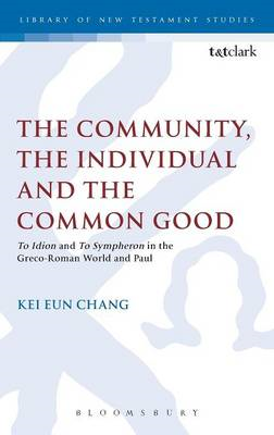 The Community, the Individual and the Common Good: 'To Idion' and 'to Sympheron' in the Greco-Roman (BOK)