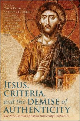 Jesus, Criteria, and the Demise of Authenticity (BOK)