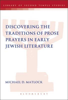 Discovering the Traditions of Prose Prayers in Early Jewish Literature (BOK)