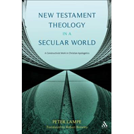 New Testament Theology in a Secular World: A Constructivist Work in Philosophical Epistemology and C (BOK)