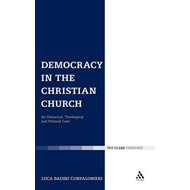 Democracy in the Christian Church: An Historical, Theological and Political Case (BOK)