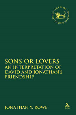 Sons or Lovers: Interpreting David and Jonathan's Friendship (BOK)
