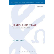 Jesus and Time: An Interpretation of Mark 1.15 (BOK)