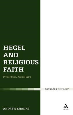 Hegel and Religious Faith: Divided Brian, Atoning Spirit (BOK)
