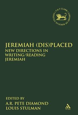 Jeremiah (dis)placed: New Directions in Writing/reading Jeremiah (BOK)