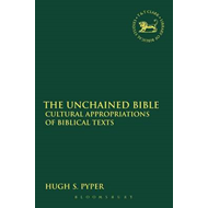 The Unchained Bible: Cultural Appropriations of Biblical Texts (BOK)