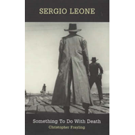 Sergio Leone: Something to Do with Death (BOK)