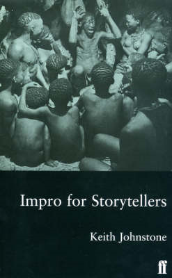 Impro for Storytellers: Theatresports and the Art of Making Things Happen (BOK)