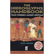 The Hieroglyphs Handbook: Teach Yourself Ancient Egyptian (BOK)