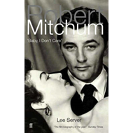 Robert Mitchum: Baby, I Don't Care (BOK)