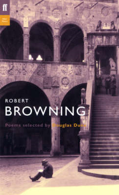 Robert Browning: Poems Selected by Douglas Dunn (BOK)