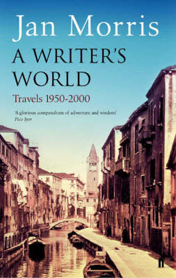 A Writer's World: Travels 1950-2000 (BOK)