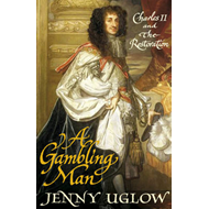 A Gambling Man: Charles II and The Restoration (BOK)