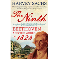 The Ninth: Beethoven and the World in 1824 (BOK)