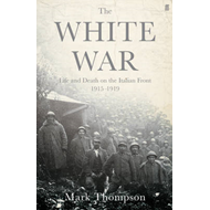 The White War: Life and Death on the Italian Front, 1915-1919 (BOK)