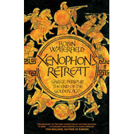 Xenophon's Retreat: Greece, Persia and the End of the Golden Age (BOK)