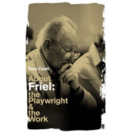 About Friel: The Playwright and the Work (BOK)