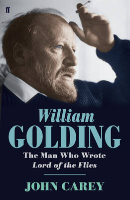 "William Golding: The Man Who Wrote ""Lord of the Flies"" (BOK)"