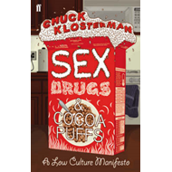 Sex, Drugs and Cocoa Puffs: A Low Culture Manifesto (BOK)