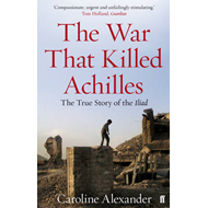 The War That Killed Achilles (BOK)