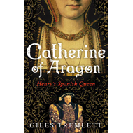 Catherine of Aragon: Henry's Spanish Queen (BOK)