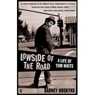 Lowside of the Road: A Life of Tom Waits (BOK)