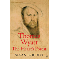 Thomas Wyatt: The Heart's Forest (BOK)