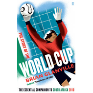 The Story of the World Cup: The Essential Companion to South Africa, 2010 (BOK)
