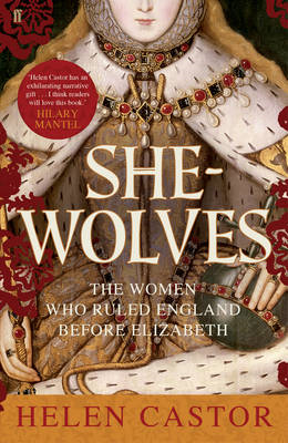 She-Wolves: The Women Who Ruled England Before Elizabeth (BOK)