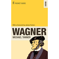 The Faber Pocket Guide to Wagner (BOK)