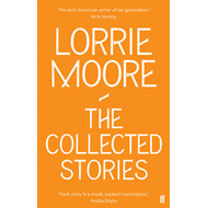 The Collected Stories of Lorrie Moore (BOK)
