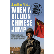 When a Billion Chinese Jump: Voices from the Frontline of Climate Change (BOK)