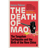 The Death of Mao: The Tangshan Earthquake and the Birth of the New China (BOK)